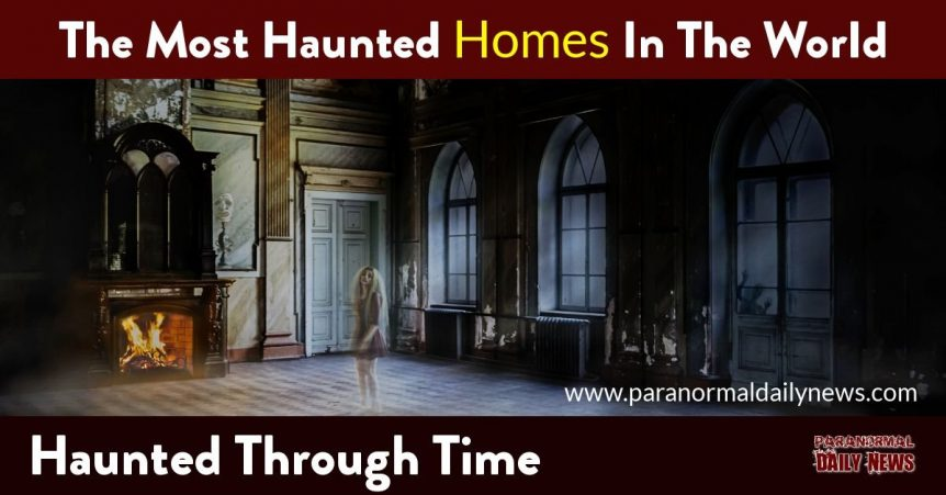 The Most Haunted Homes In The World